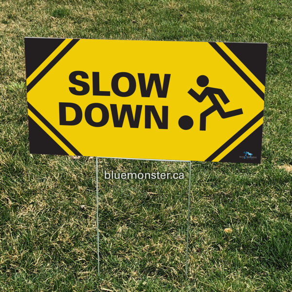 Slow Down Yard Sign